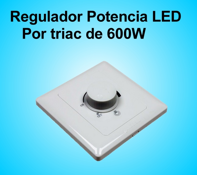 Regulador de Potecia LED por Triac de 600W